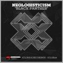 Neologisticism - Black Panther  (Original Mix)