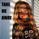 KatyBee - Take Me Away (Into The Night) (Aaron Ambrose Mix)