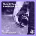 Ed Sheeran - Photographer (Maxi Wox Remix)