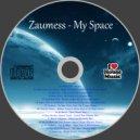 Zaumess - My Space (original mix)