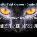 Ron Carroll ,Tobi Kramer ,Daniel Portman - The Sermon with Whales (ahmet krk mash up) ((Ahmet KRK Mashup 2017))
