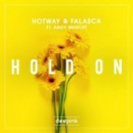 Hotway & Falasca Feat. Andy Muscat - Hold On (Original Mix)