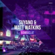 Suyano & Matt Watkins - Bomboclat (Extended Mix)