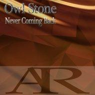 Owl Stone  - Never Coming Back (Original mix)