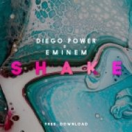 Diego Power x Eminem - Shake  (Original Mix)