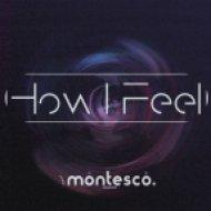 Montesco - How I Feel (Original mix)