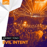 Johnny Yono - Evil Intent (Original Mix)
