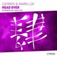 Caymen & Mark L2K - Head Over (Extended Mix)