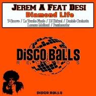 Jerem A Feat Desi - Diamond Life (Passionardor Remix)