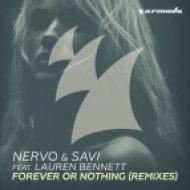 Nervo, Savi, Lauren Bennett - Forever Or Nothing (Skinny Kidz Remix)
