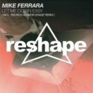 Mike Ferrara - Let Me Down Easy (Original Mix)