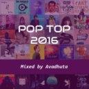 Avadhuta - Pop Top 2016 (Original Mix)