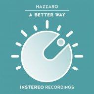 Hazzaro - A Better Way (Original Mix)