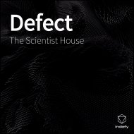 The  Scientist House - Defect Parte 2  (Original Mix)