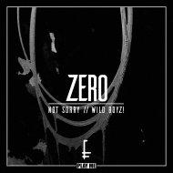 not sorry & Wild Boyz! - Zero  (Original Mix)