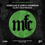 Gorillaz x Low & Thomson - Clint Eastwood (DJ Miller x DJ Alex Milano Bootymix) (Extended Mix)