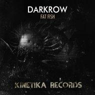 Darkrow - Fat Fish (Original Mix)
