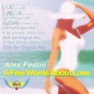 Alex Fedini - A Few Words About Love (Chill Out Original Mix)