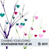 Soulfuledge feat. Liz Jai - Chasing Your Loving (Afro Instrumental Mix)