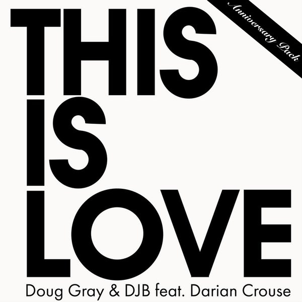 Doug Gray & DJB feat. Darian Crouse - This Is Love (Danny Griffith\'s AAP Remix)