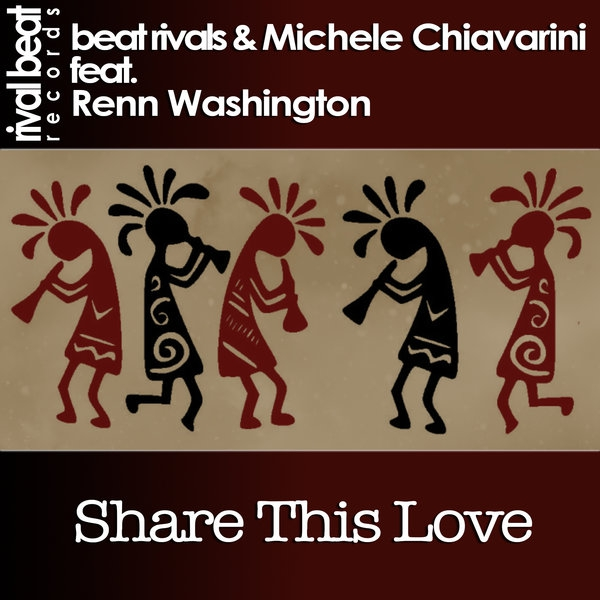 Beat Rivals & Michele Chiavarini feat. Renn Washington  - Share This Love (Radio Edit)