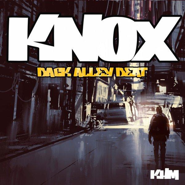 Knox - Back Alley Beat (Original Mix)