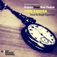 Hojulo feat. Ras Vadah  - Time Keeper (Tenzo Da Knight Experience) (Tenzo Da Knight Experience )