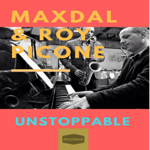 Maxdal & Roy Picone feat. B.Grace - Unstoppable (Original Mix)