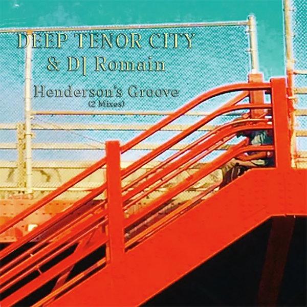 Deep Tenor City & DJ Romain - Henderson\'s Groove (Deep Tenor City\'s Inspirational Mix)