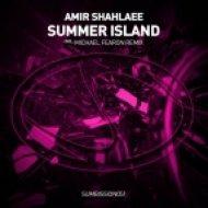 Amir Shahlaee - Summer Island (Original Mix)