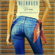 Ofenbach - Be Mine (Ian Davecore Edit) (Original Mix)