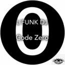 L\'Funk DJ & Just Me - Code Zero (Original Mix)