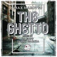 Max Marotto - The Ghetto (DJ Fopp Remix)