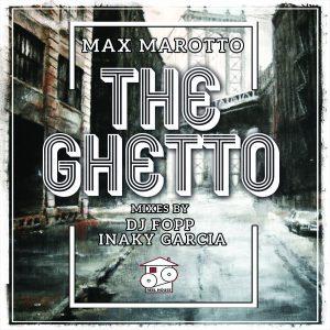 Max Marotto - The Ghetto (Original Mix)