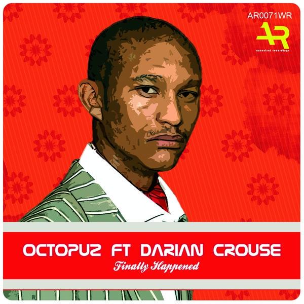 Octopuz feat. Darian Crouse - Finally Happened (Original Mix)