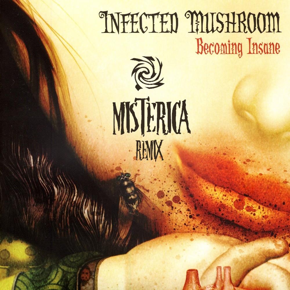 Infected Mushroom - Becoming Insane (Misterica Remix) (BERLOGA MUSIC)