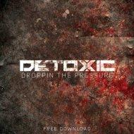 Detoxic - Droppin The Pressure (Original mix)