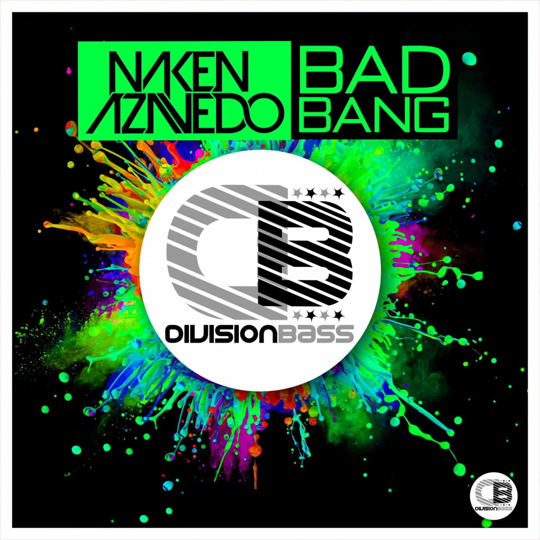 Naken Azavedo - Bad Bang (Original Mix)