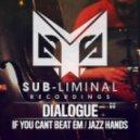 Dialogue - If You Can\'t Beat Em (Original mix)