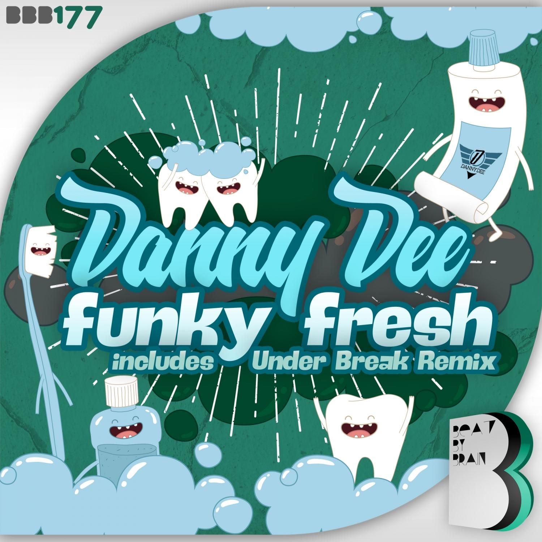 Danny Dee  - Funky Fresh (Under Break Remix)