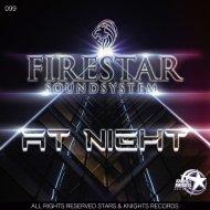 Firestar soundsystem - At Night (Original Mix)