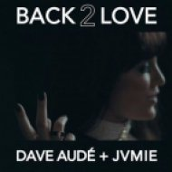 Dave Audé & JVMIE - Back 2 Love (Extended Mix)
