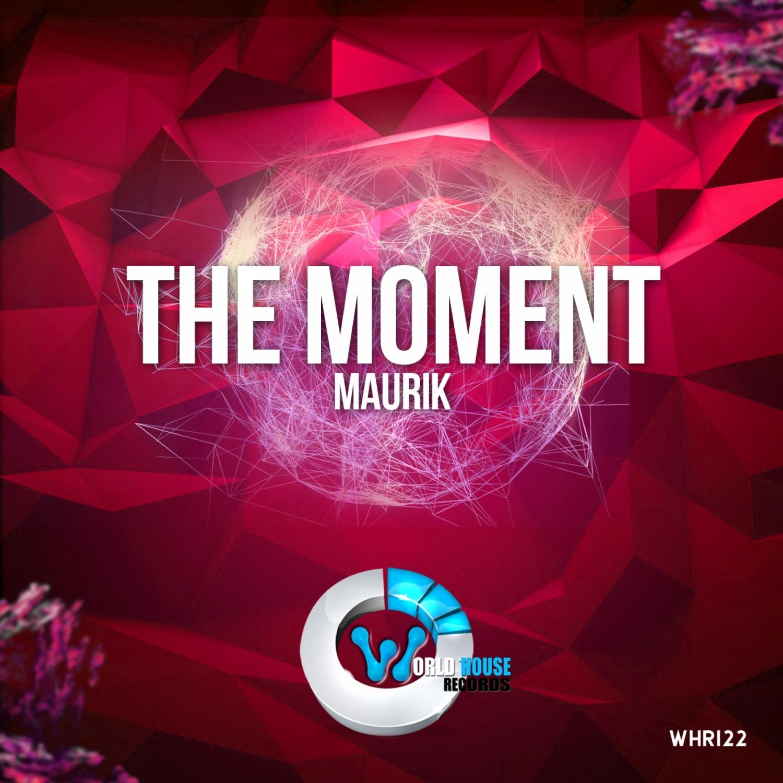 Maurik - The Moment (Original Mix)