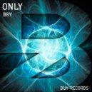 BKY - Only (Original Mix)