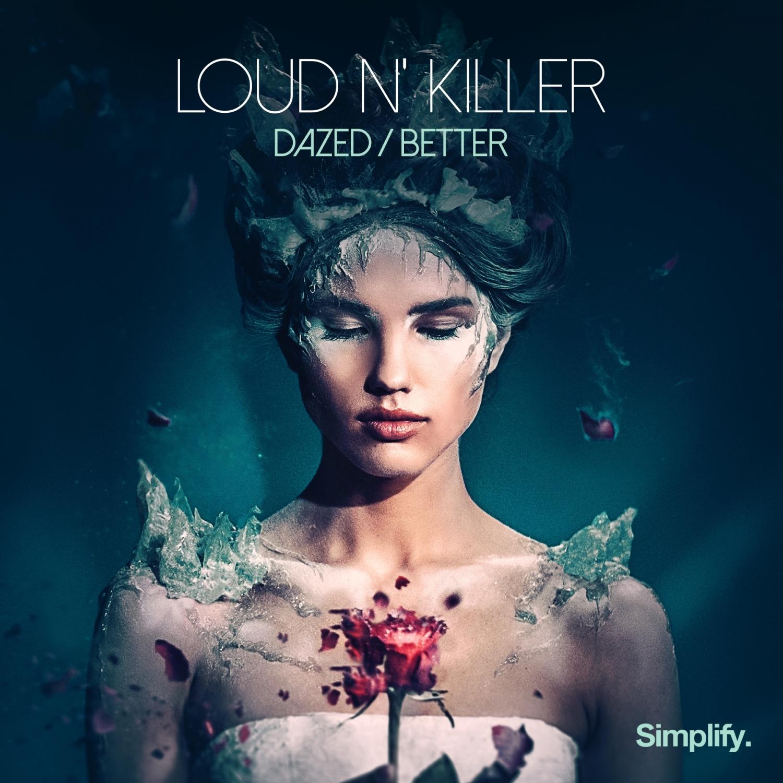 Loud N\' Killer - Better  (Original Mix)