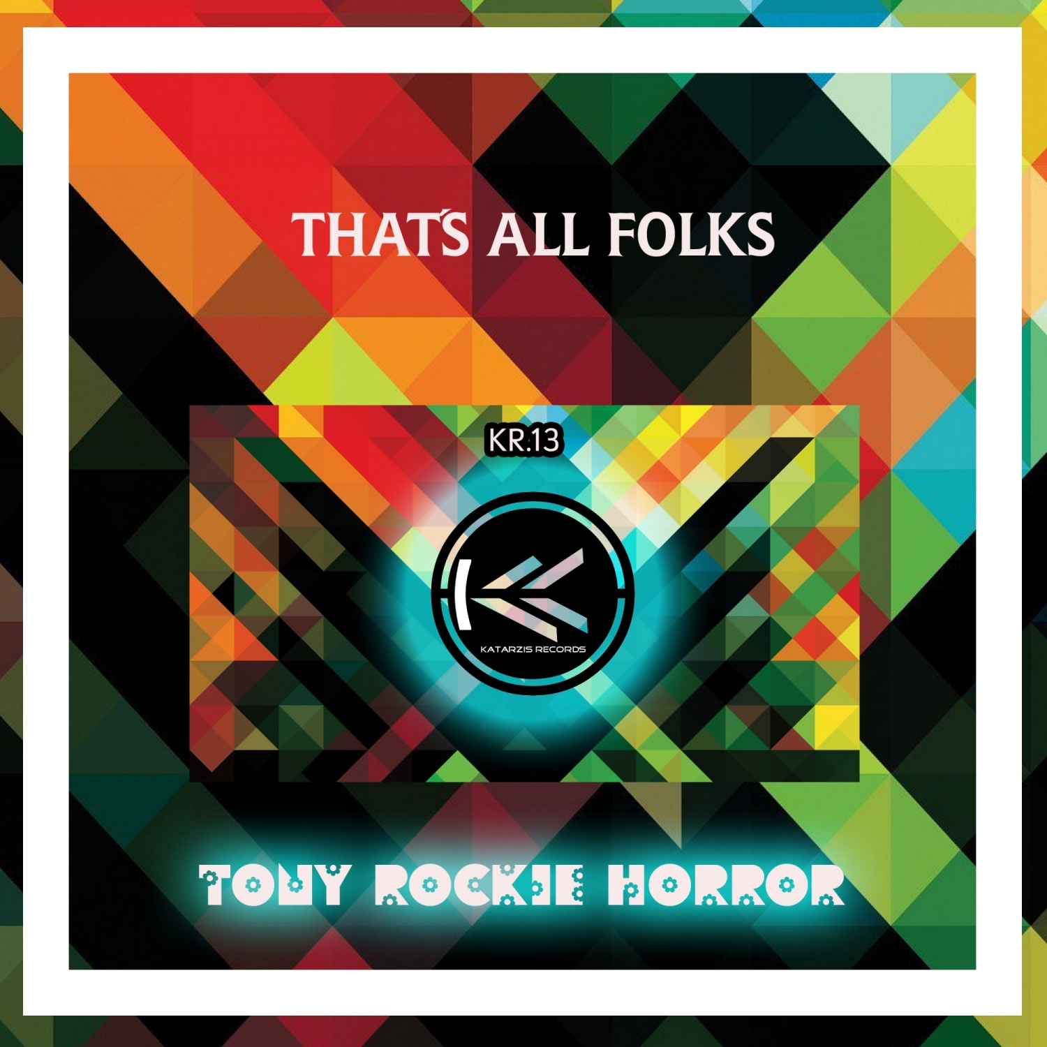 Tony Rockie Horror - That´s all Folks (Original Mix)