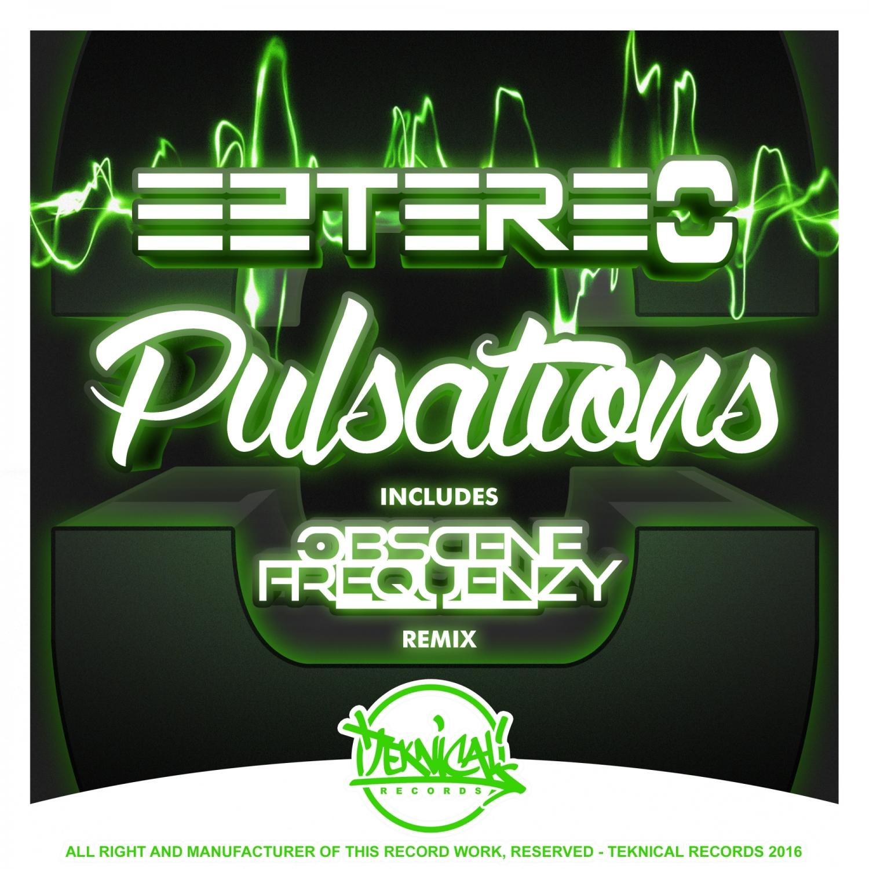 Eztereo  - Pulsations (Obscene Frequenzy Remix)