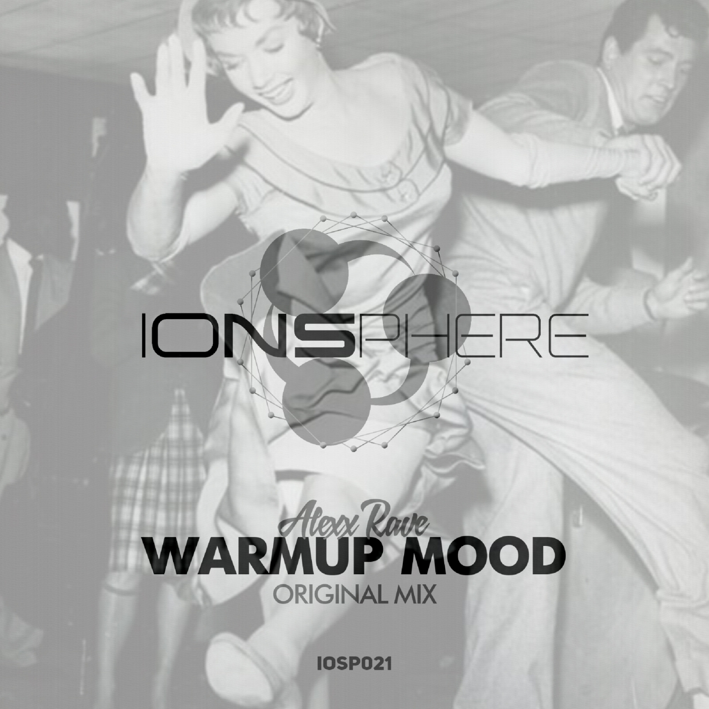 Alexx Rave - Warmup Mood (Original Mix)