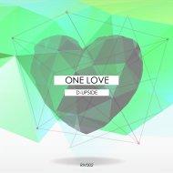 D-Upside - One Love (Original Mix)