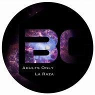 Adults Only - La Raza (Original Mix)